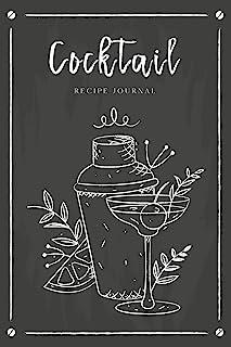 Cocktail Recipe Journal: Record Favorite Recipes Ingredients Organizer Drinks Rating Tasting Journal (Beverages & Cocktail...