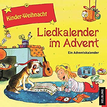 Kinder-Weihnacht. Liederkalender im Advent