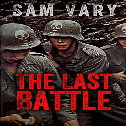 The Last Battle                   By:                                                                                                                                 Sam Vary                               Narrated by:                                                                                                                                 Matt Guardabascio                      Length: 48 mins     Not rated yet     Overall 0.0