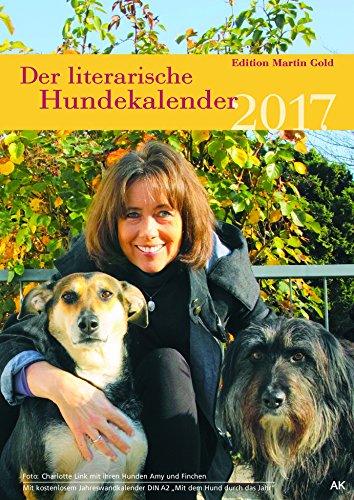 """Der literarische Hundekalender 2017: Wochenkalender mit kostenloser Beilage \""""Mit dem Hund durch das Jahr 2017\"""" (DIN A 2-Jahreswandkaleder)"""