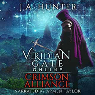 Viridian Gate Online: Crimson Alliance     An litRPG Adventure - The Viridian Gate Archives, Book 2              Written by:                                                                                                                                 James A. Hunter                               Narrated by:                                                                                                                                 Armen Taylor                      Length: 10 hrs and 29 mins     12 ratings     Overall 4.9