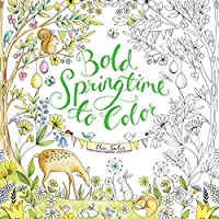 Bold Springtime to Color: Coloring Book for Adults and Kids to Share (Colouring Books)