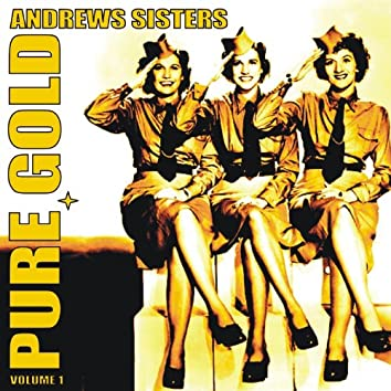 Pure Gold - Andrews Sisters, Vol. 1