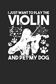 """I Just Want To Play The Violin: Violins Notebook, Blank Lined (6"""" x 9"""" - 120 pages) Musical Instruments Themed Notebook fo..."""