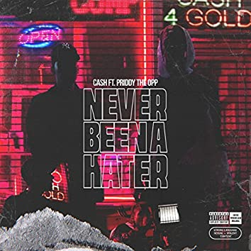Never Been a Hater (feat. Priddy the Opp)