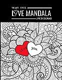 The Anti-Stress Love Mandala Livre De Coloriage: Livre de dessin à colorier et croquis pour adultes | Livre d'activités romantique pour l'amour | Valentine Couple Friend pour hommes femmes cadeau