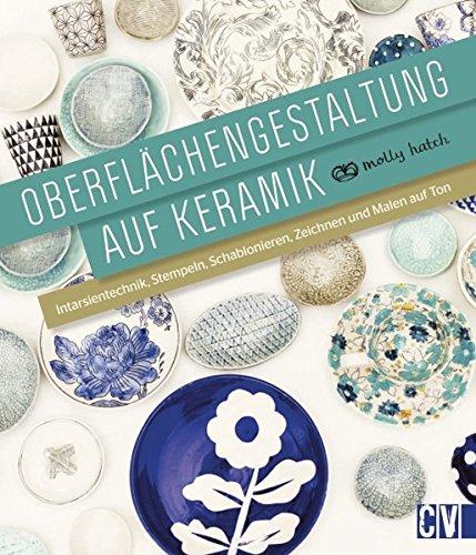 Oberflächengestaltung auf Keramik: Intarsientechnik, Stempeln, Schablonieren, Zeichnen und Malen auf Ton