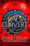 Time's Convert: Deborah Harkness: return to the spellbinding world of A Discovery of Witches