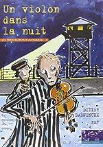 Un violon dans la nuit - La Mémoire des camps de Didier Daeninckx