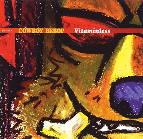 「COWBOY BEBOP」Vitaminless