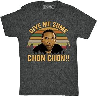give me some chon chon t shirt