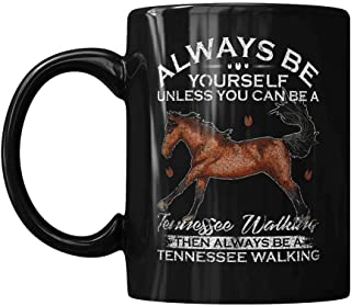 Vintage Always be Yourself Unless You can be a Tennessee Walking Horse kaffemugg, vän present keramiska muggar, svart, try...