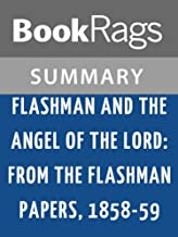 Summary & Study Guide Flashman & the Angel of the Lord: From the Flashman Papers, 1858-59 by George MacDonald Fraser