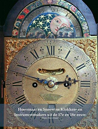Hoevenaar en Sneewins Klokken- en Instrumentmakers uit de 17e en 18e eeuw: Hoevenaar Art Museum Deel 7