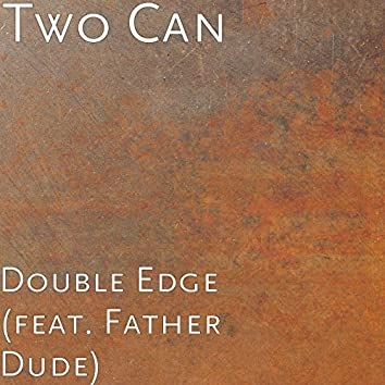 Double Edge (feat. Father Dude)