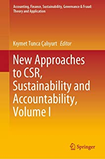 New Approaches to CSR, Sustainability and Accountability, Volume I