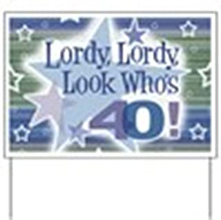 CafePress Lordy Lordy Look Who's 40 Yard Sign, Vinyl Lawn Sign, Political Election Sign