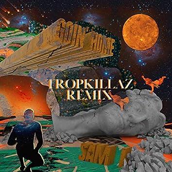 Goin' Home (Tropkillaz Remix)