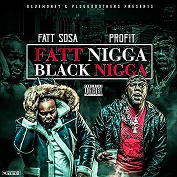 Fatt Nigga Black Nigga