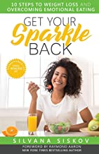 Get Your Sparkle Back: 10 Steps to Weight Loss and Overcoming Emotional Eating