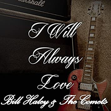 I Will Always Love Bill Haley & The Comets
