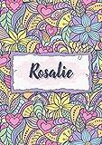 Rosalie: Notizbuch A5 | Personalisierter vorname Rosalie | Geburtstagsgeschenk für Frau, Mutter, Schwester, Tochter | Design: Blumen | 120 Seiten liniert, Kleinformat A5 (14,8 x 21 cm)