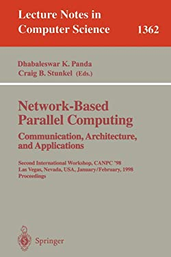 Network-Based Parallel Computing. Communication, Architecture, and Applications: Second International Workshop, CANPC'98, Las Vegas, Nevada, USA, ... (Lecture Notes in Computer Science (1362))