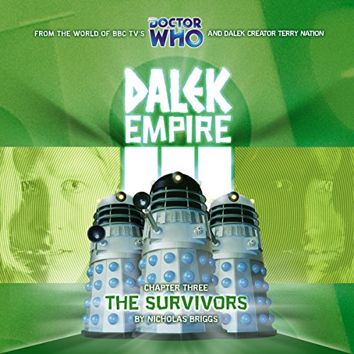 Dalek Empire 3.3 - The Survivors                   By:                                                                                                                                 Nicholas Briggs                               Narrated by:                                                                                                                                 David Tennant,                                                                                        William Gaunt,                                                                                        Ishia Bennison,                   and others                 Length: 1 hr and 13 mins     2 ratings     Overall 2.5