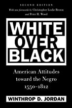 White Over Black: American Attitudes toward the Negro, 1550-1812 (Published by the Omohundro Institute of Early American H...