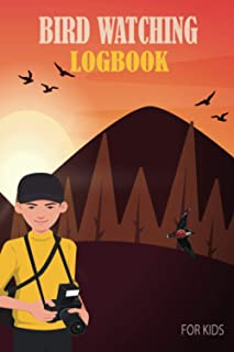 Bird Watching Logbook For Kids: Birding Observers Journal To Record and Track Bird Sightings | Perfect Gift For Bird Watch...