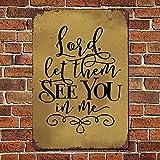 43LenaJon Señor Let Them See You in Me - Señal de metal con texto en inglés «Letrero de aluminio», signos vintage para decoración de pared para hombres, cueva de Navidad, estilo retro