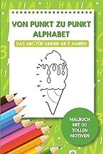 Von Punkt zu Punkt Alphabet - Das ABC für Kinder ab 5 Jahren: Malbuch mit 30 tollen Motiven (German Edition)