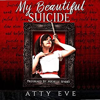 My Beautiful Suicide     My Beautiful Suicide Series, Volume 1              By:                                                                                                                                 Atty Eve                               Narrated by:                                                                                                                                 Michelle Sparks                      Length: 11 hrs and 41 mins     18 ratings     Overall 4.3