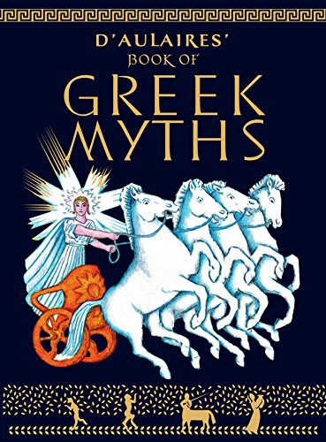 Compare Textbook Prices for D'Aulaires' Book of Greek Myths Illustrated Edition ISBN 9780440406945 by d'Aulaire, Ingri,d'Aulaire, Edgar Parin