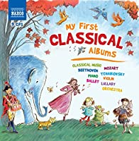 My First Classical Albums [Naxos]