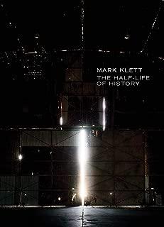 Mark Klett: The Half-Life of History