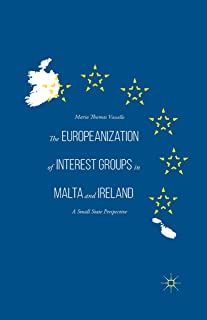 The Europeanization of Interest Groups in Malta and Ireland: A Small State Perspective