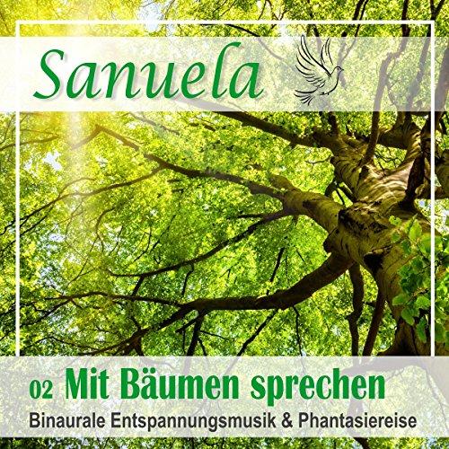 Mit Bäumen sprechen - Binaurale Entspannungsmusik und Phantasiereise audiobook cover art