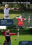 Kostka-Sport Bogenschieen fr Einsteiger: Bogensport fr Einsteiger