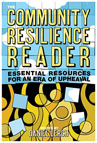 The Community Resilience Reader: Essential Resources for an Era of...
