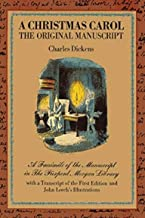 A Christmas Carol. The Original Manuscript. A Facsimile of the Manuscript in The Pierpont Morgan Library with a Transcript...