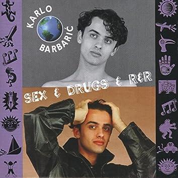 Sex & Drugs & R&r