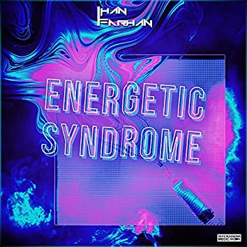 Energetic Syndrome