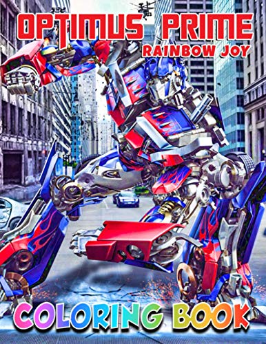 Rainbow Joy - Optimus Prime Coloring Book: Cute illustration - Learn and Fun Big Images - For Kids - Stimulate Creativity