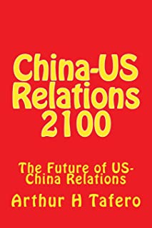 China-US Relations 2100: The Future of US-China Relations