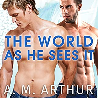 The World as He Sees It     Perspectives Series #2              By:                                                                                                                                 A. M. Arthur                               Narrated by:                                                                                                                                 Guy Locke                      Length: 10 hrs and 35 mins     227 ratings     Overall 4.4