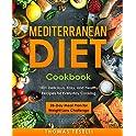 Mediterranean Diet Cookbook: 100+ Delicious Recipes Kindle eBook