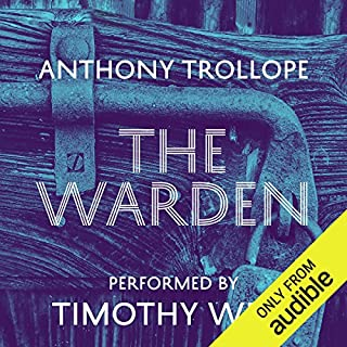 The Warden: Timothy West Version                   By:                                                                                                                                 Anthony Trollope                               Narrated by:                                                                                                                                 Timothy West                      Length: 6 hrs and 44 mins     13 ratings     Overall 4.9