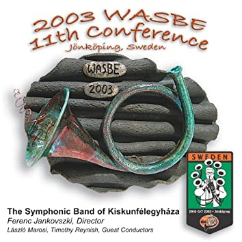 2003 WASBE Jönköping, Sweden: Symphonic Band of Kiskunfélegyháza