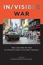 In/visible War: The Culture of War in Twenty-first-Century America (War Culture)